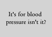 Its for blood pressure