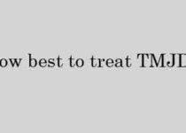 How best to treat TMJD
