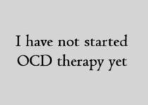 I have not started OCD therapy yet