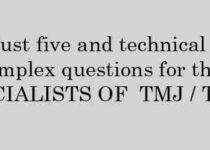 Just five and technical complex questions for the specialists of tmj
