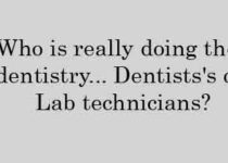 Who is really doing the dentistry..