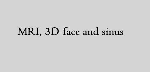 MRI, 3D-face and sinus
