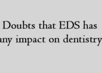 doubts that EDS has any impact on dentistry