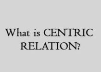 What is CENTRIC RELATION