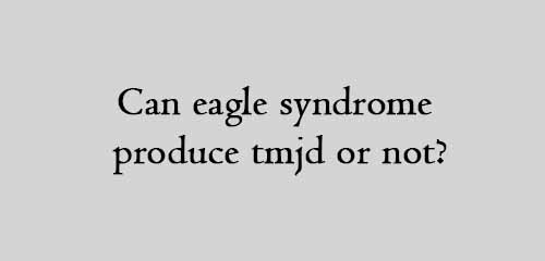 Can eagle syndrome produce tmjd or not